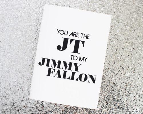 JT + JIMMY PALENTINE CARD (FREE PRINTABLE)