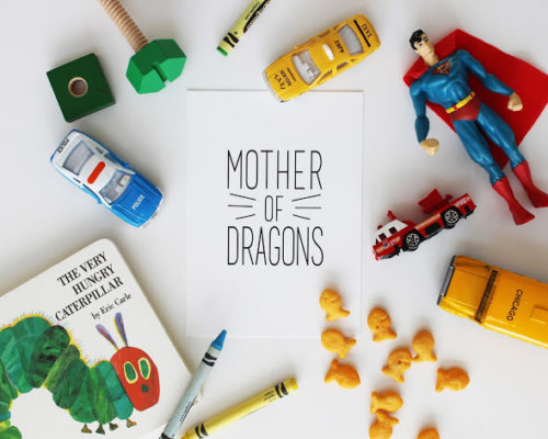 MOTHER OF DRAGONS (FREE PRINTABLE)