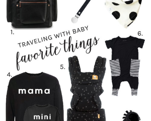 TRAVELING WITH A BABY – TIPS + FAVORITES
